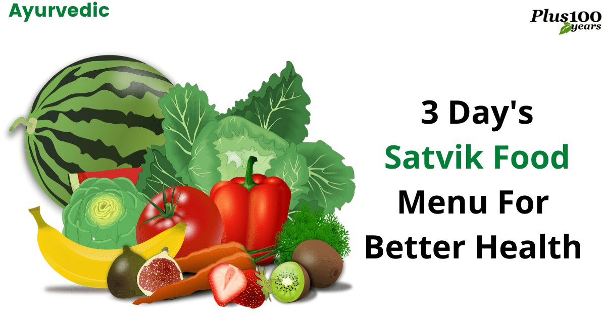 3 Day's Satvik Ayurvedic Food Menu For Better Health