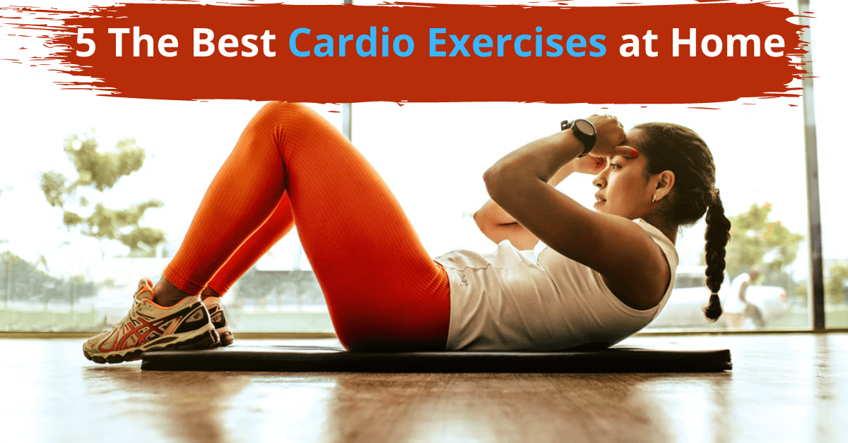 List of Cardio Exercises at Home (for  men & women)