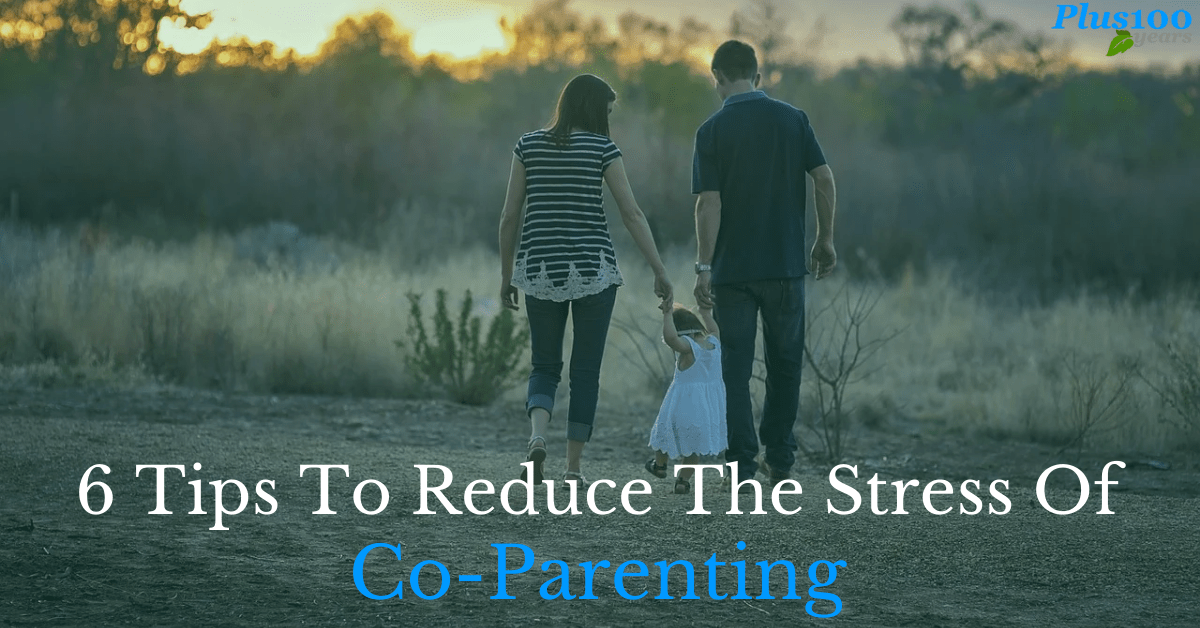 6 Tips To Reduce The Stress Of Co-parenting
