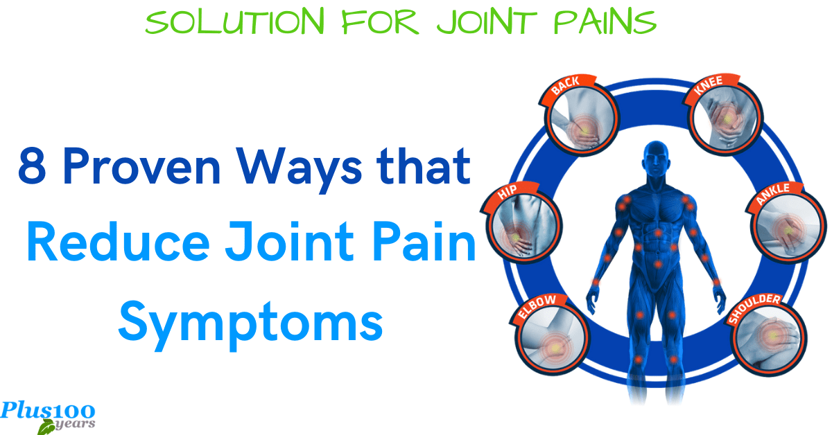 8 Proven Ways That Reduce Joint Pain Symptoms