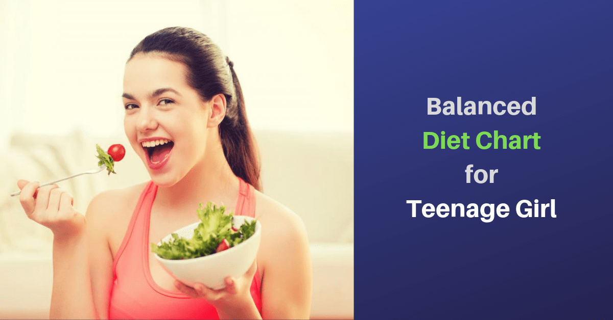Balanced Diet Chart for Teenagers - An Incredibly Easy Method That Works For All Teenagers