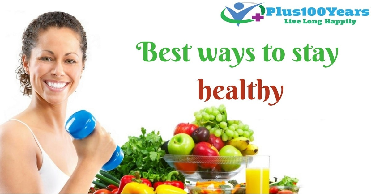 What are the best ways to stay healthy?