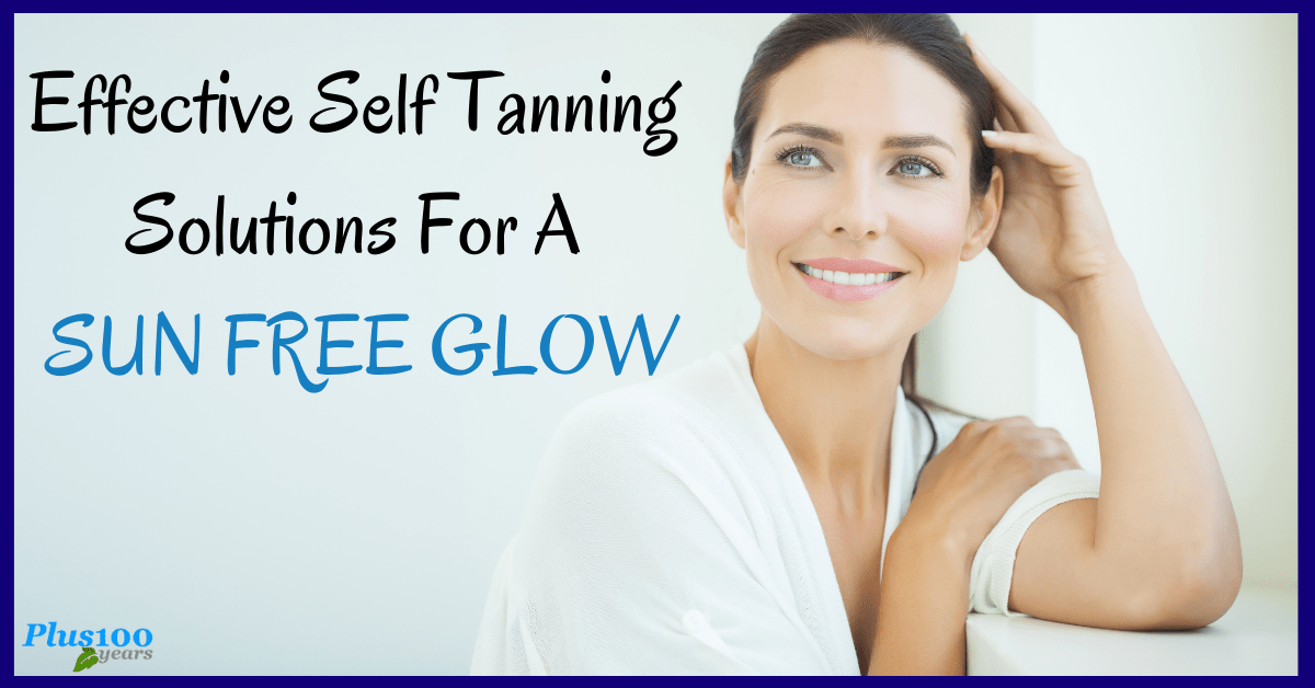 Effective Self Tanning Solutions For A Sun Free Glow