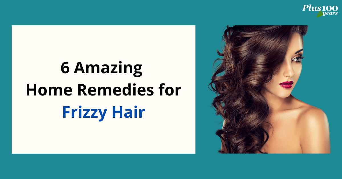 6 Amazing Home Remedies for Frizzy Hair