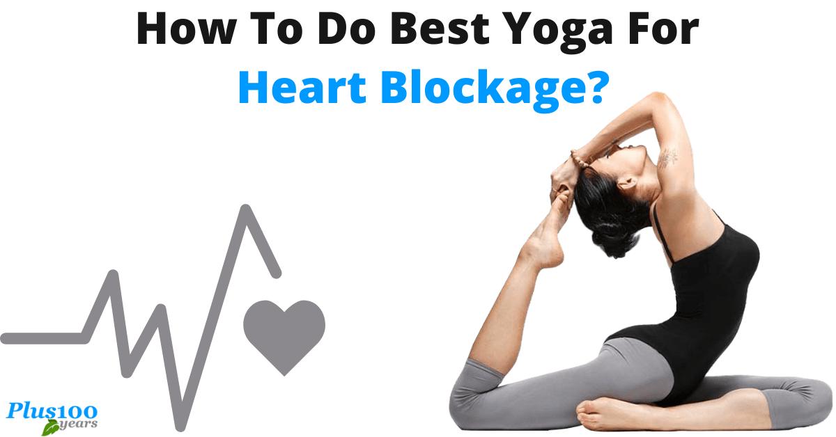 How to do best yoga for heart blockage?