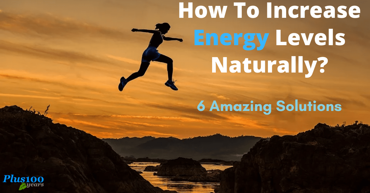 How To Increase Energy Levels Naturally?