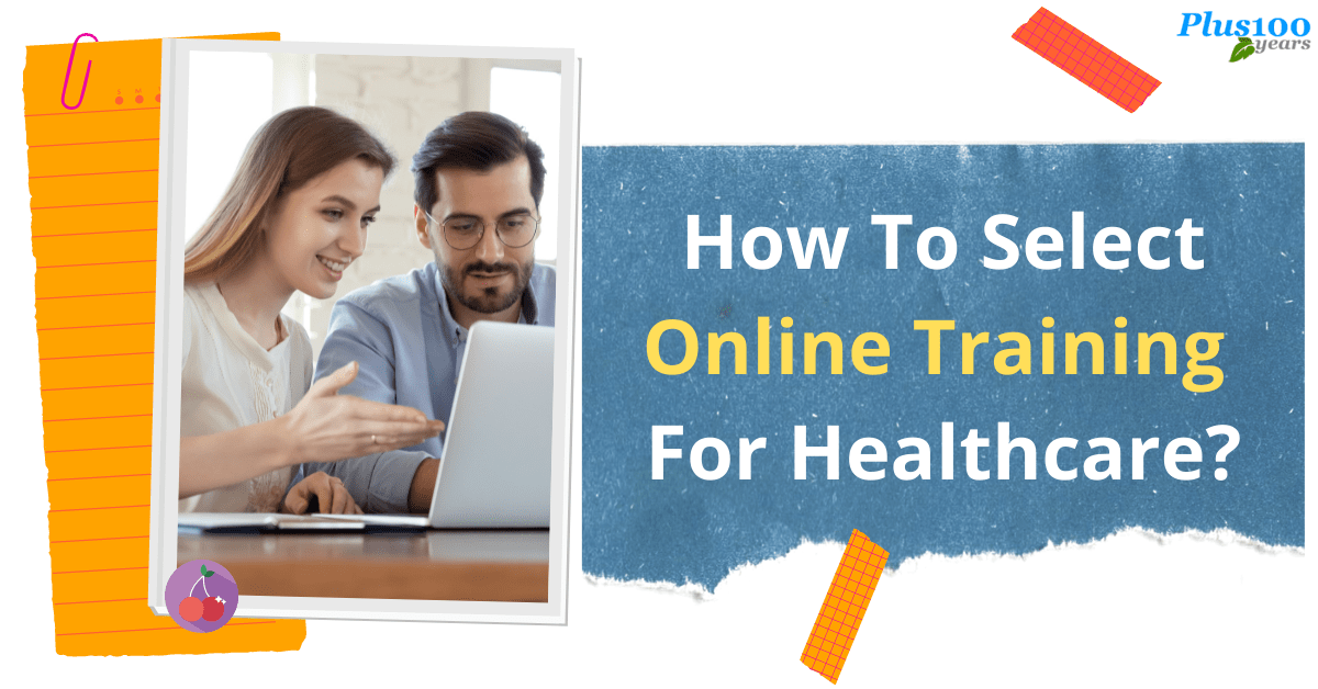 How To Select A Online Training For Healthcare?