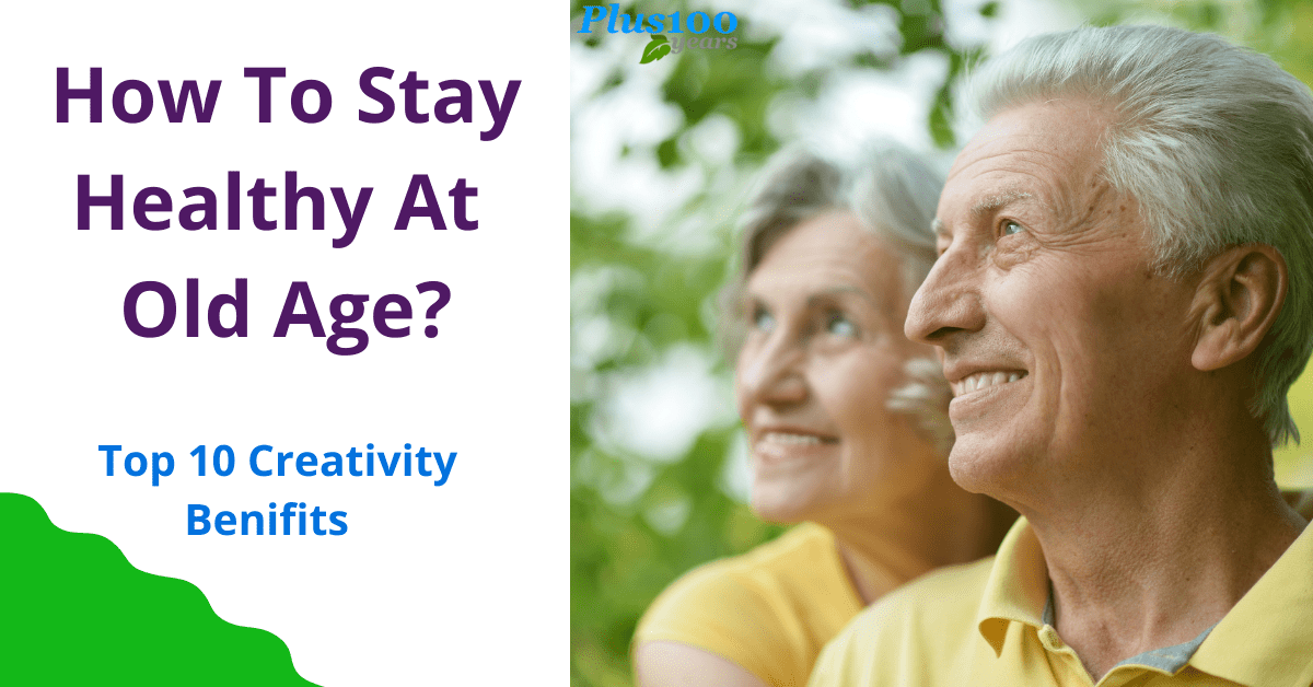 How To Stay Healthy At Old Age?