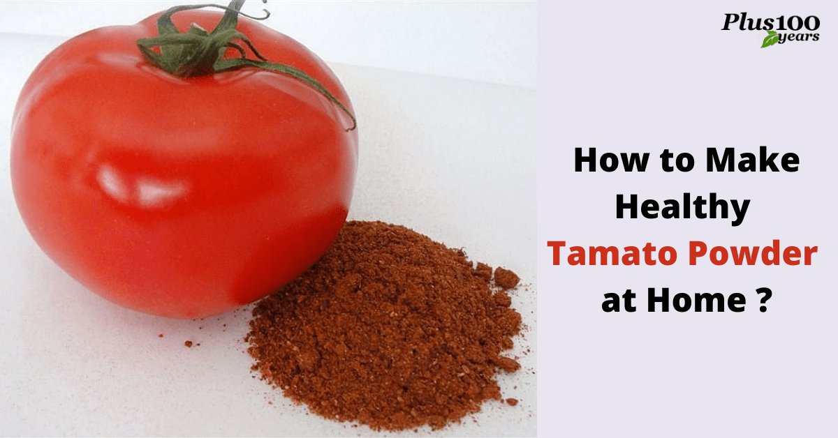 How to make Healthy tomato powder at home?