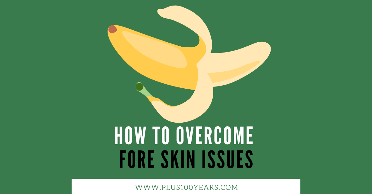 How to cure foreskin problems