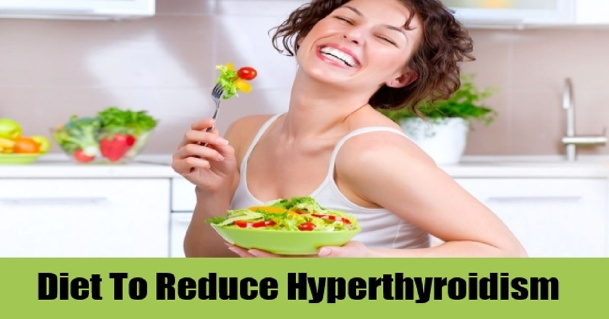Hyperthyroidism Diet - Foods to Eat and Foods to Avoid