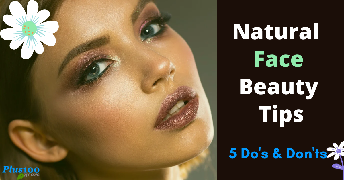 Daily Beauty Tips for Face : 5 Do's and Don'ts for Natural Skin