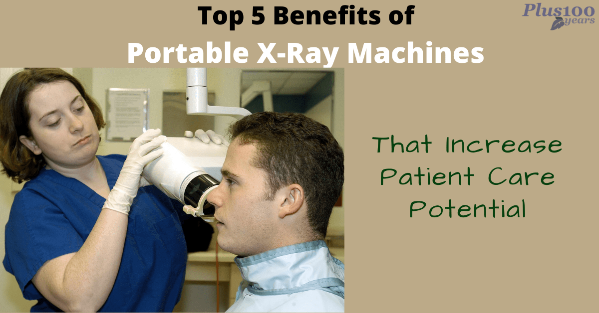 Top 5 Benefits of Portable X-Ray Machines : That Increase Patient Care Potential