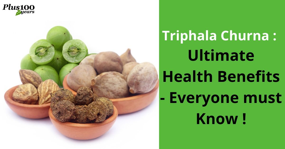 Ultimate Health Benefits of Triphala Churna - Everyone Must Know !