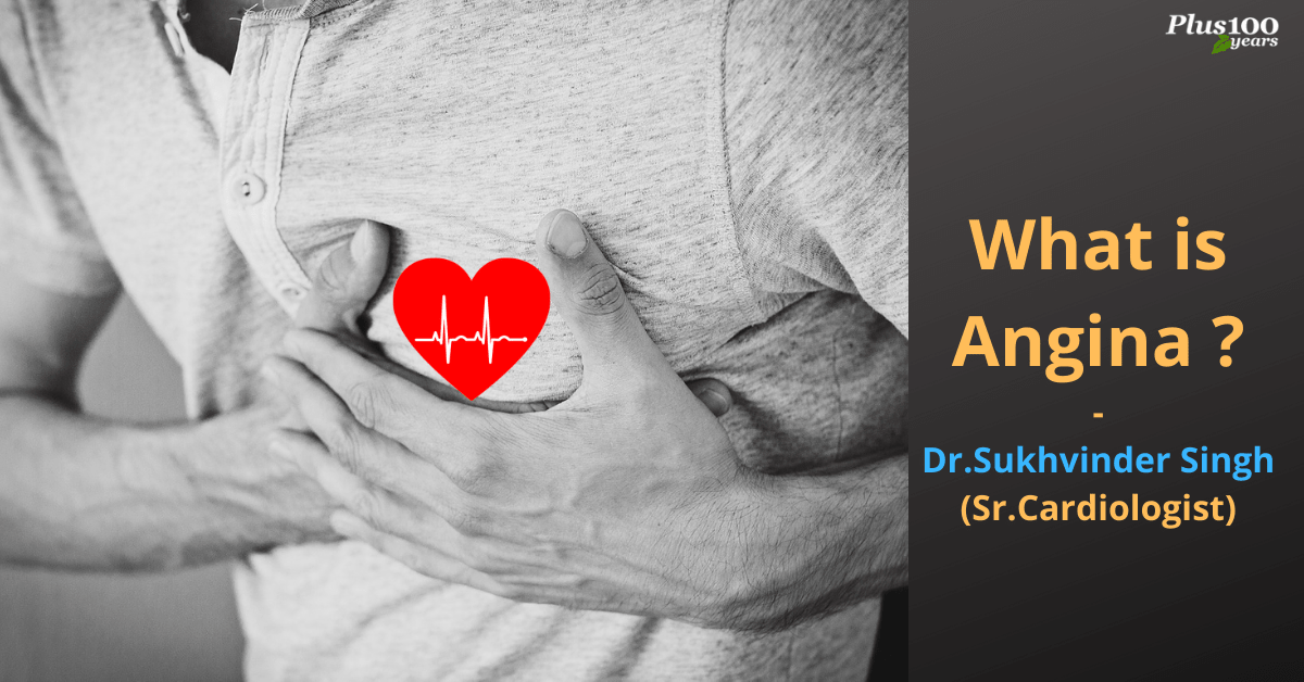 What is Angina?What are the major types of Angina? written by:Dr.Sukhvinder Singh Sr.Cardiologist Delhi