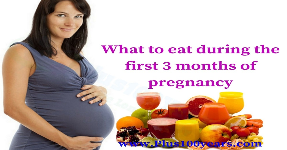 What to Eat During the First 3 Months of Pregnancy