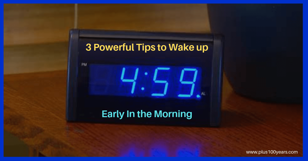 3 Practically Proven Tips to Wake Up Early In the Morning