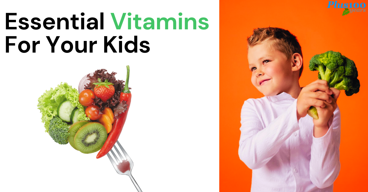 Essential Vitamins For Your Kids