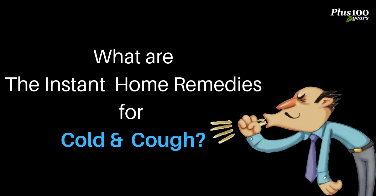 What are the instant home remedies for cold and cough?