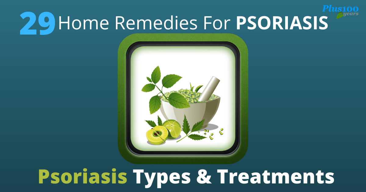 What is Psoriasis? Know the perfect natural remedies for psoriasis