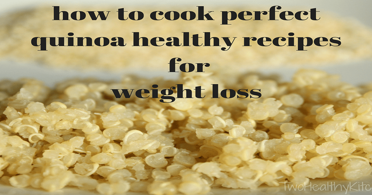 How To Cook Perfect Quinoa Healthy Recipes For Weight Loss-Dinner