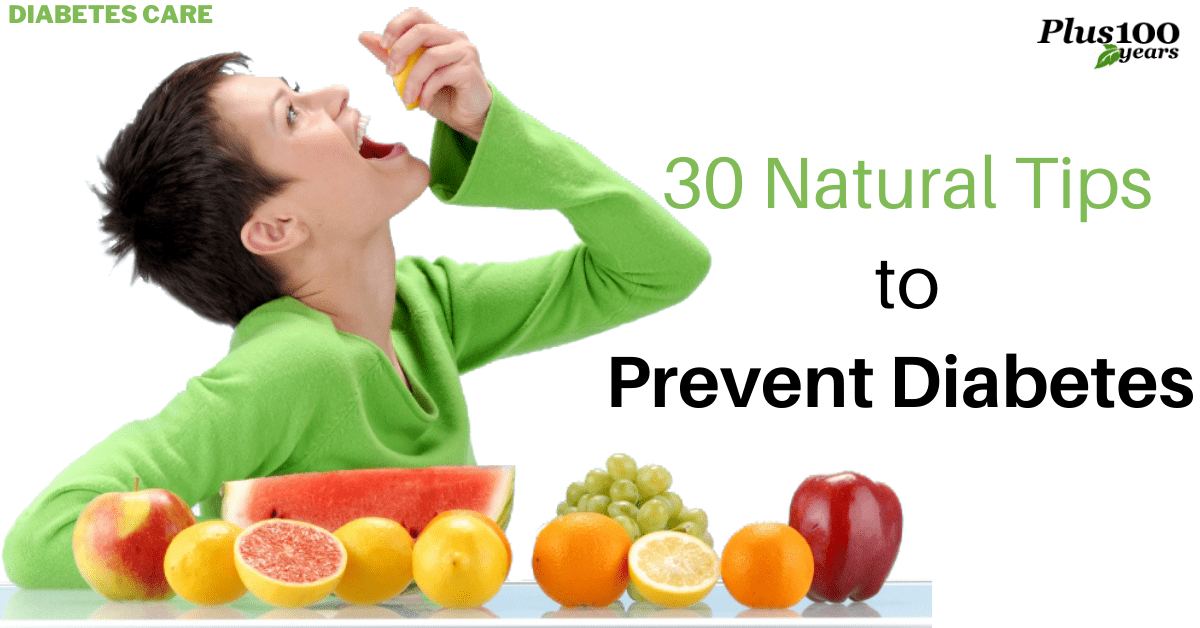How To Prevent Diabetes ? 30 natural tips