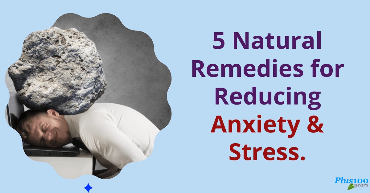 Natural Remedies for Reducing Anxiety and Stress