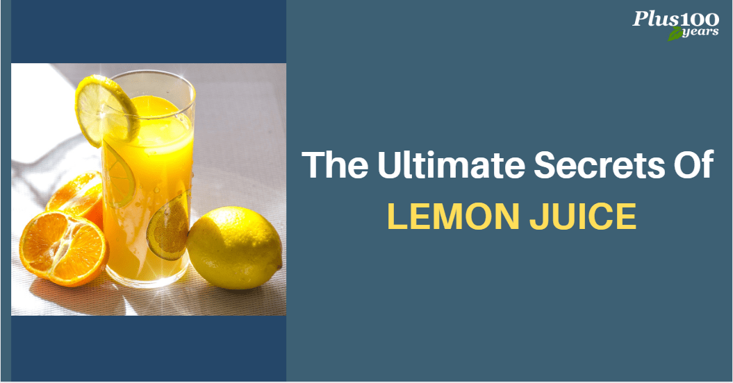 The Ultimate Secrets of Lemon Juice