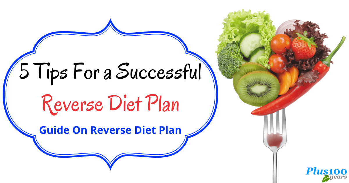 5 Tips For a Successful Reverse Diet Plan