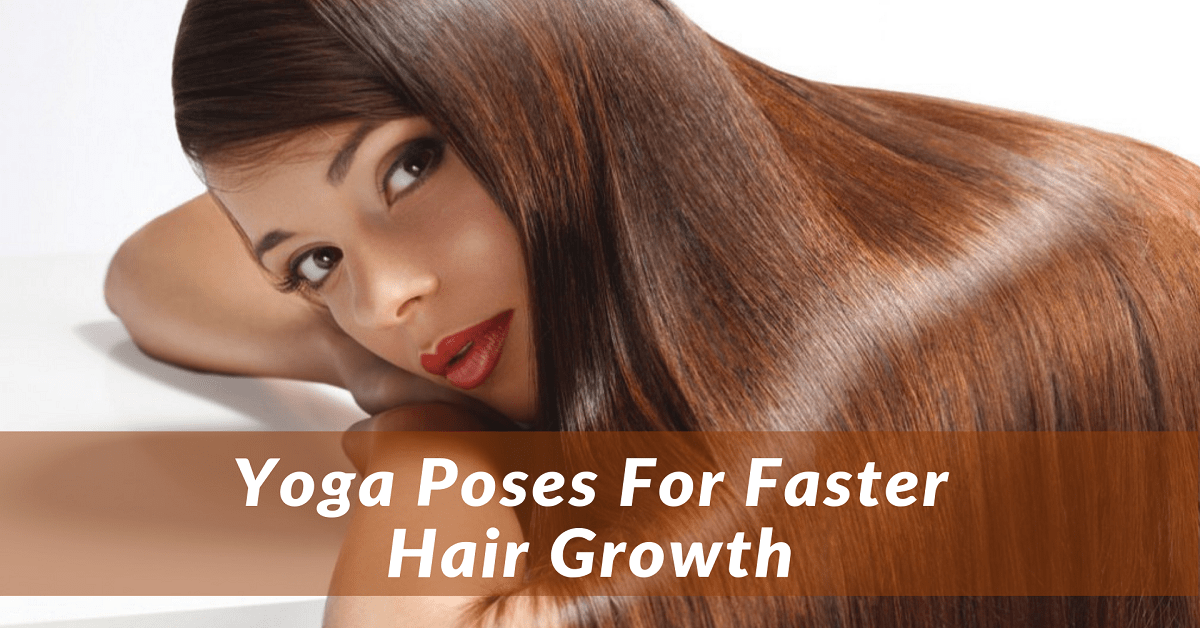 Yoga for Hair Growth - 4 Effective Yoga Poses to Prevent Hair Loss Naturally