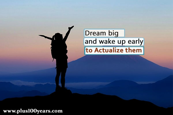 Dream big and wake up early to actualize them || wake up early in the morning