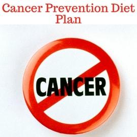 Cancer prevention diet plan