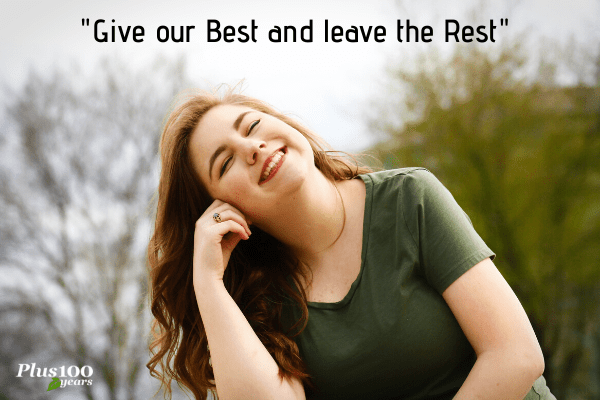 Give our best and leave the rest || Top 7 Ways To Stay Positively Entire Day