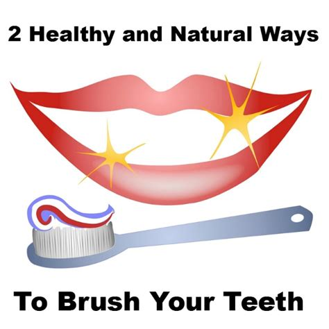 How to Brush Your Teeth Naturally