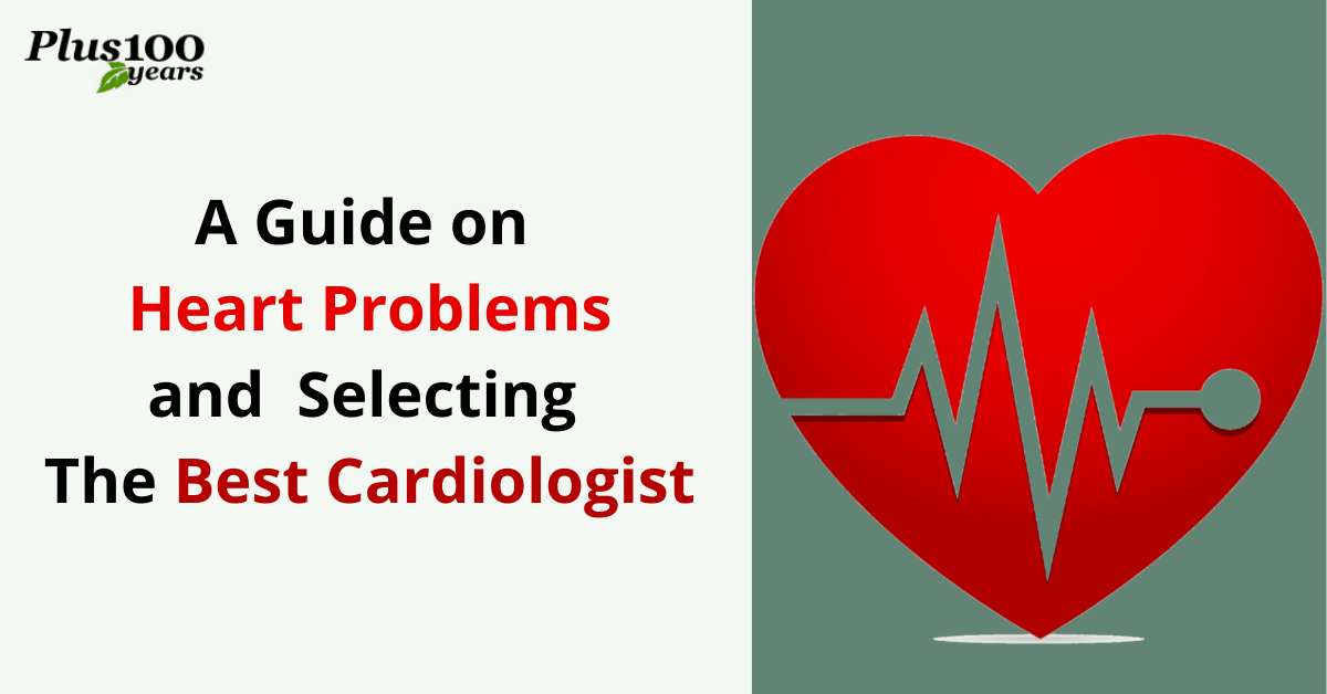 A Guide on Heart Problems and Selecting the Best Cardiologist in Hyderabad