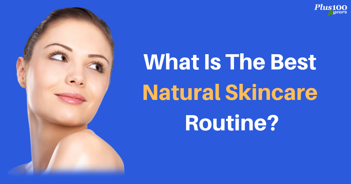 What is the Best Natural Skincare Routine?