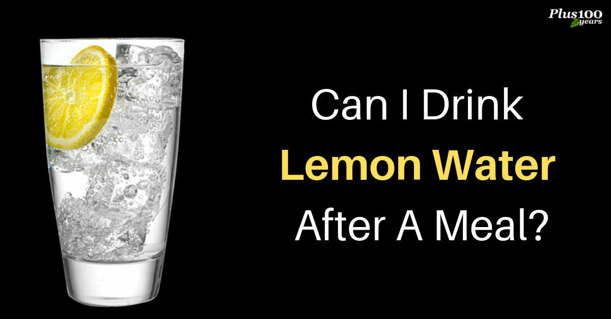 Can I Drink Lemon Water After A Meal?