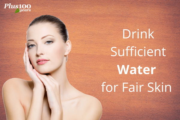 Drink sufficient water for fair skin