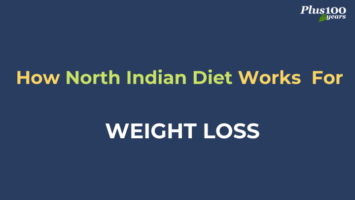 How North Indian Diet Works For WEIGHT LOSS
