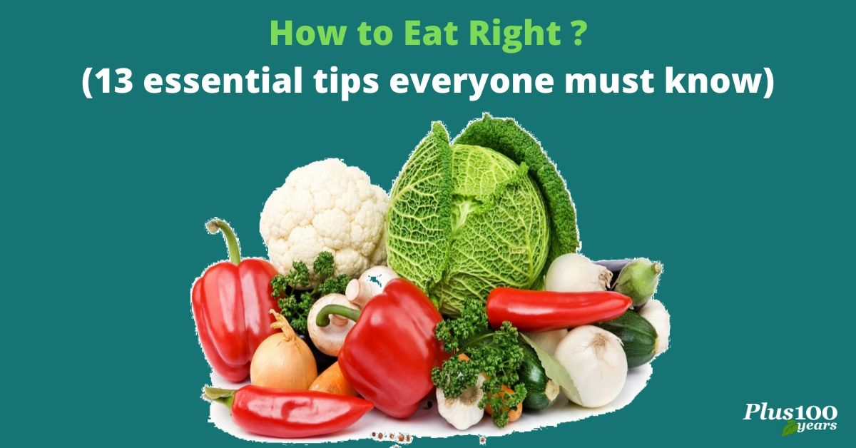 How to eat right (13 essential tips everyone must know)