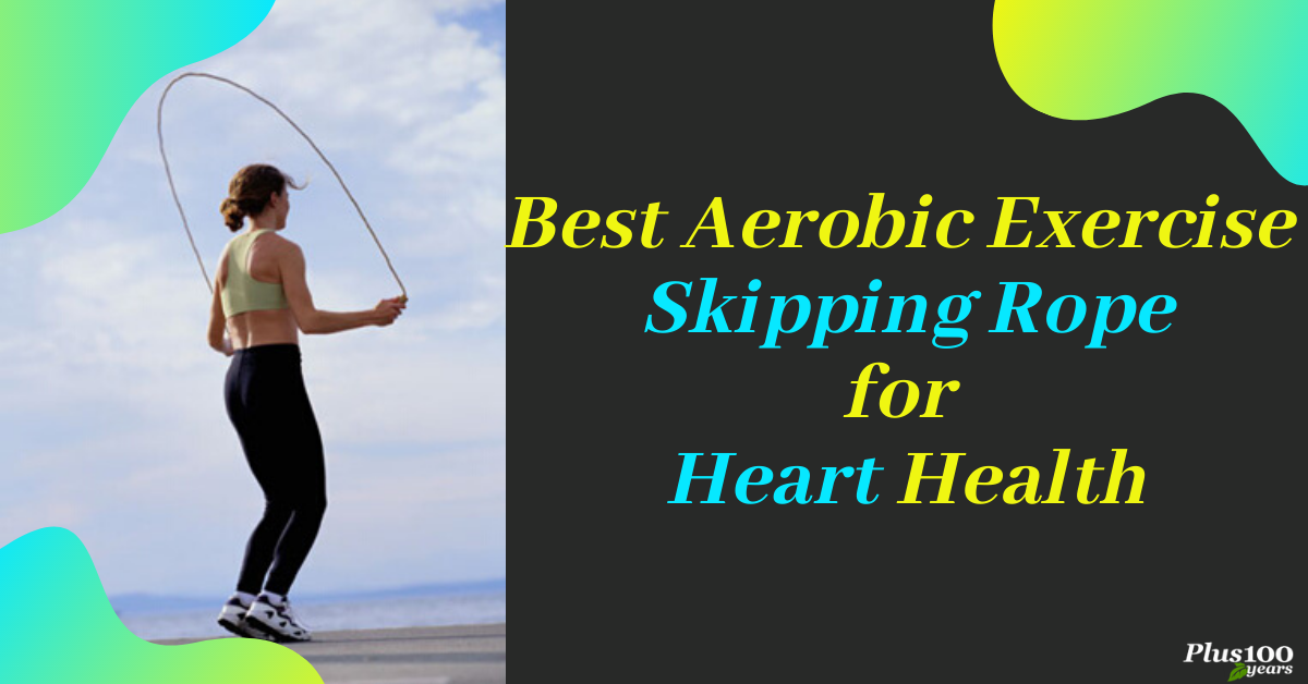 The Best Aerobic Exercise Skipping For Heart Health