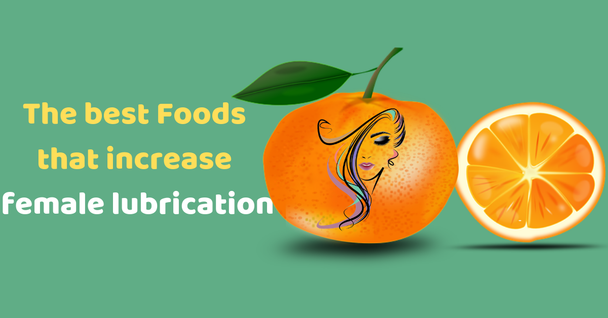 6 Best Foods That Increase Female Lubrication