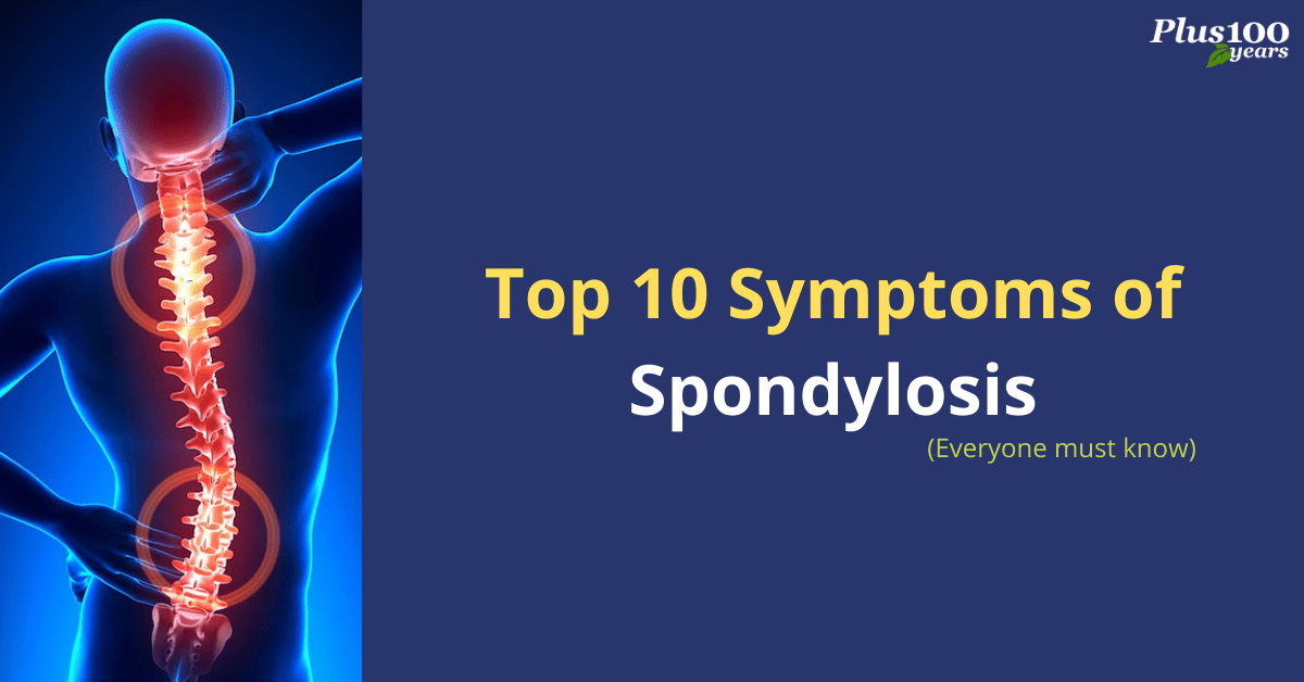 Top 10 Symptoms of Spondylosis - Everyone Must Know