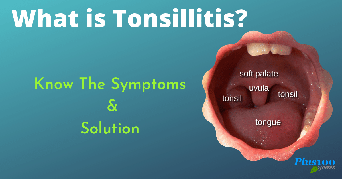 What is Tonsillitis ?Know The Symptoms and Solution