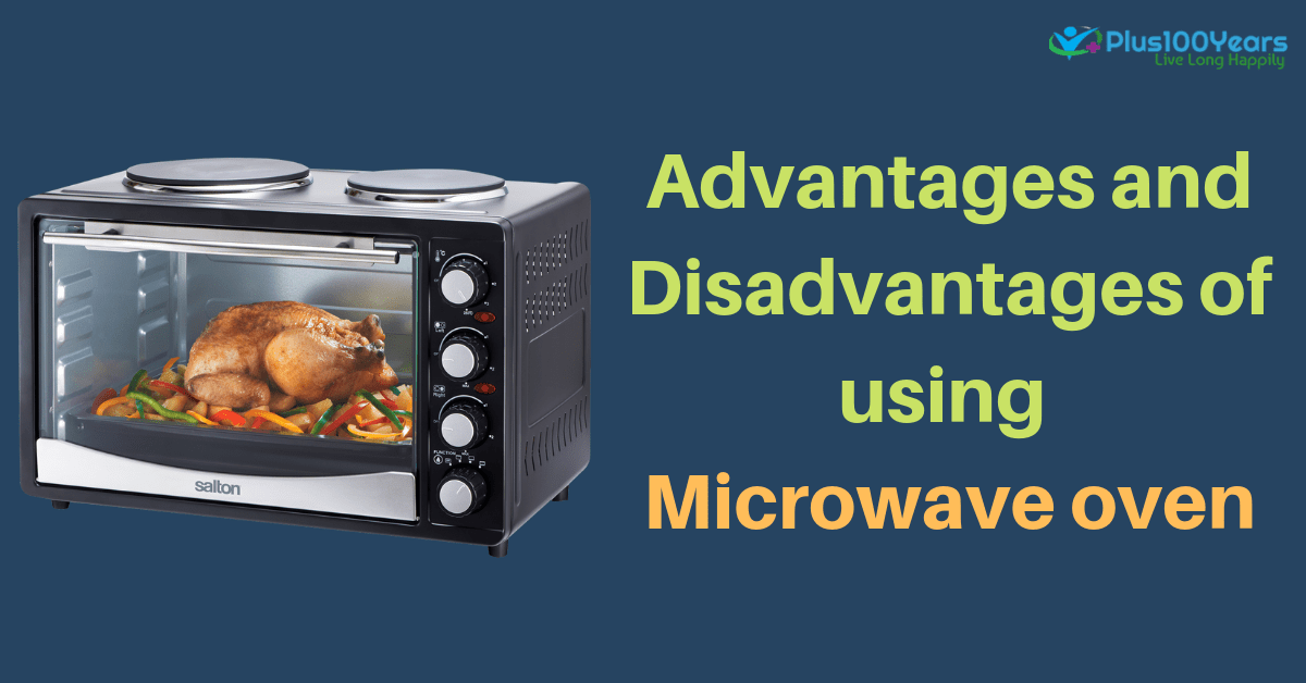 What are the advantages and disadvantages of using Microwave oven?