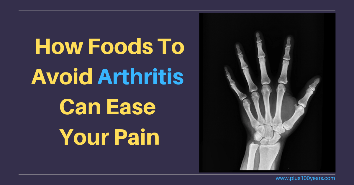 Top 10 Foods to Avoid If You Have Arthritis