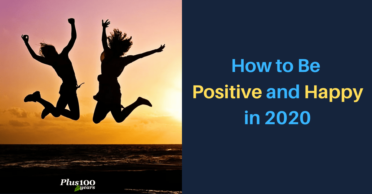 How to be positive and happy in 2020?
