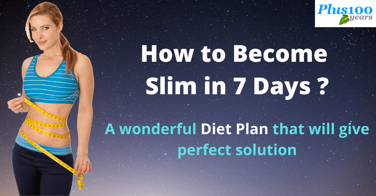How to Become Slim in 7 days ? Follow this Amazing Diet Plan