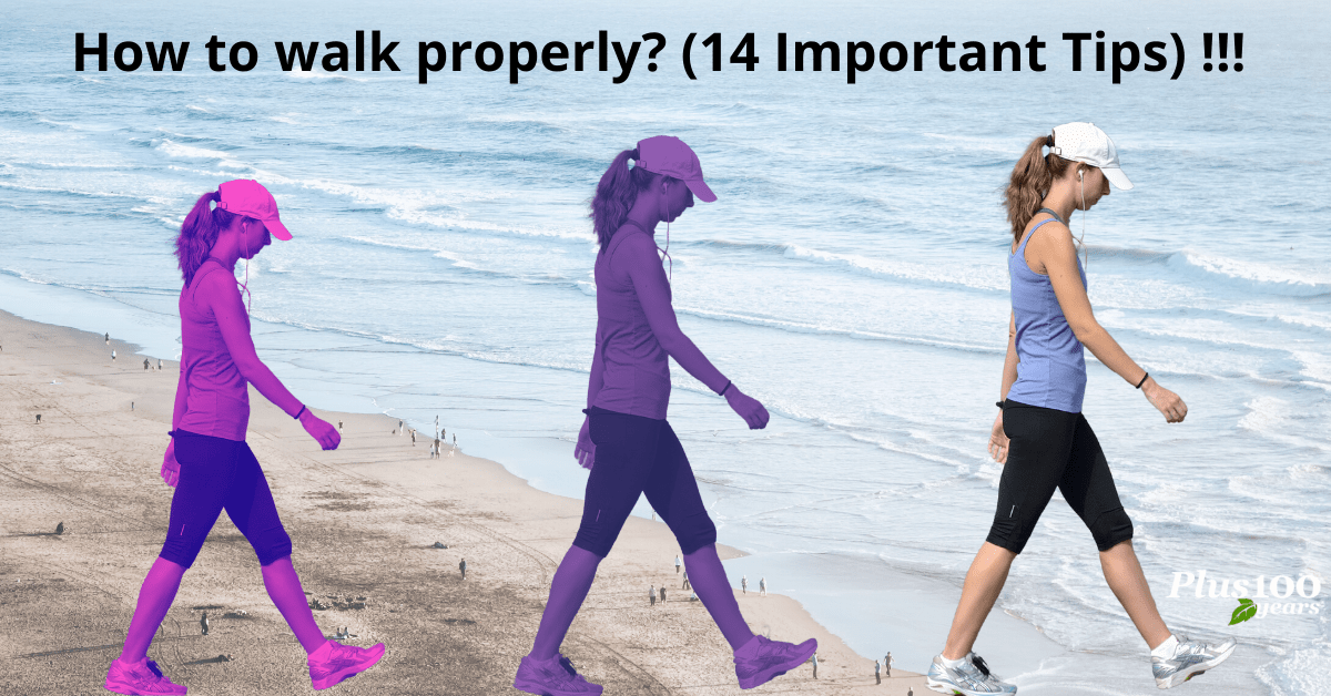 How to Walk Properly -14 Important Tips