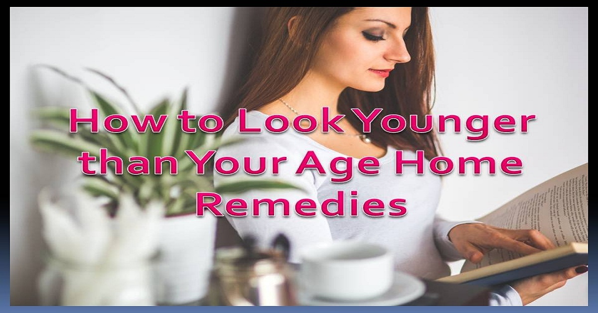 How to look younger than your age naturally